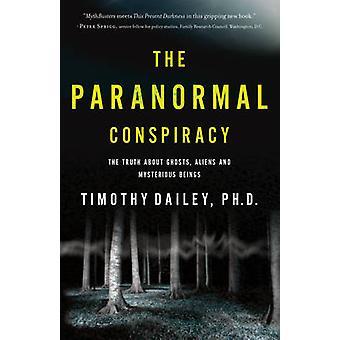 Die paranormalen Verschwörung - die Wahrheit über Geister - Aliens und Myster