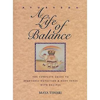 Ayurveda - ett liv i balans - den kloka jord guiden till ayurvedisk Nutri