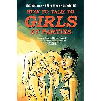 Hoe om te praten met meisjes op feesten door Neil Gaiman - 9781472242488 boek