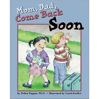 Mamma - papà - torna presto a trovarci da Debra L. Pappas - Carol Koeller - 97815