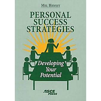 Personal Success Strategies - Developing Your Potential by Mel Hensey