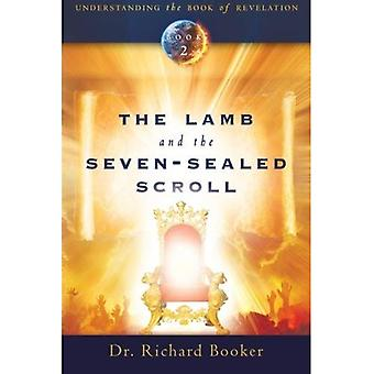 Lamb and the Seven-Sealed Scroll The PB (Understanding the Book of Revelation (Destiny Image))