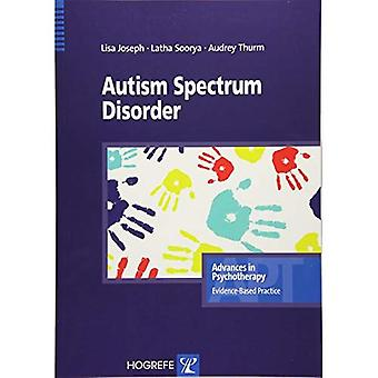 Autism Spectrum Disorders (Advances in Psychotherapy: Evidence Based Practice)