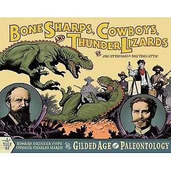 Sharps, Cowboys, Knochen und Donner Eidechsen: Edward Drinker Cope und Othniel Charles Marsh goldenen Zeitalters der Paläontologie