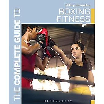 The Complete Guide to Boxing Fitness