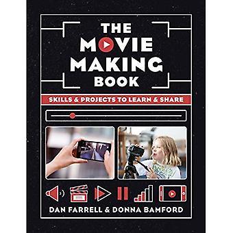 Le livre de Making Movie: Compétences et projets pour apprendre et partager