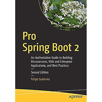 Pro Spring Boot 2: An Authoritative Guide to Building Microservices, Web and Enterprise Applications,� and Best Practices