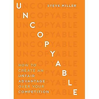 Uncopyable: Miten luoda epäreilua etua verrattuna teidän kilpailua