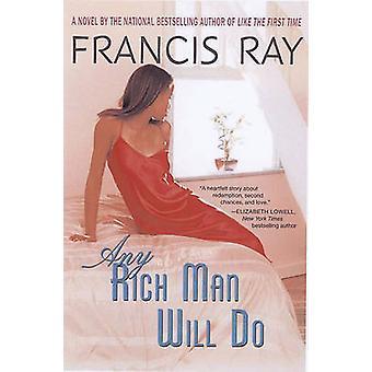 Kaikki rikas mies tekevät jäseneltä Ray & Francis