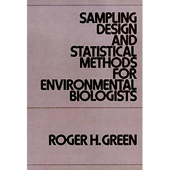 Sampling Design and Statistical Methods for Environmental Biologists by Green & Roger Harrison