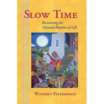 Slow Time by Fitzgerald & Waverly