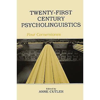 Tjugoförsta århundradet Psykolingvistik fyra hörnstenarna av Cutler & Anne