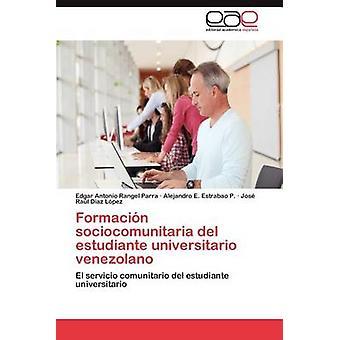 Formacion Sociocomunitaria del Estudiante Universitario Venezolano af Rangel Parra & Edgar Antonio