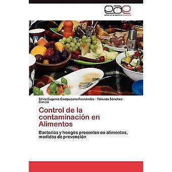 Control de La Contaminacion En Alimentos by Campuzano Fern Ndez & Silvia Eugenia