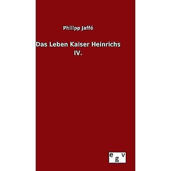 Das Leben Kaiser Heinrichs IV. by Jaff & Philipp