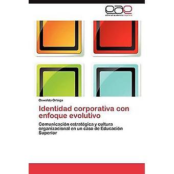 Identidad Corporativa Con Enfoque Evolutivo von Ortega & Oswaldo
