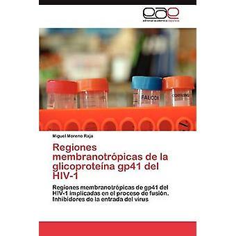 Regiones Membranotropicas de La Glicoproteina Gp41 del HIV1 por Moreno Ribeiro & Miguel
