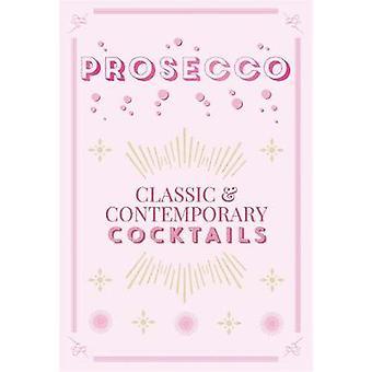 Prosecco cocktails-klassiska & moderna cocktails av Prosecco