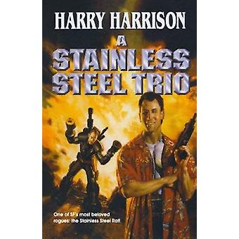 A Stainless Steel Trio - A Stainless Steel Rat Is Born/The Stainless S