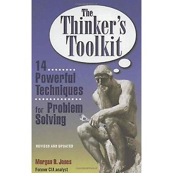 The Thinker's Toolkit - Fourteen Powerful Techniques for Problem Solvi