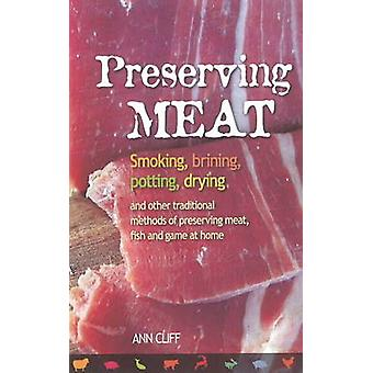 Preserving Meat - Smoking - Brining - Potting - Drying and Other Tradi