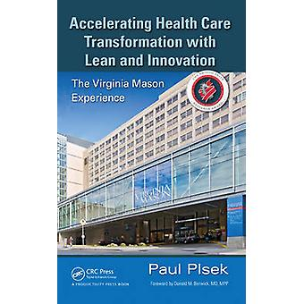 Accelerating Health Care Transformation with Lean and Innovation - The