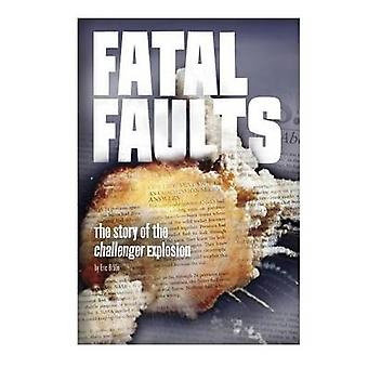 Fatal Faults - The Story of the Challenger Explosion by Eric Braun - 9