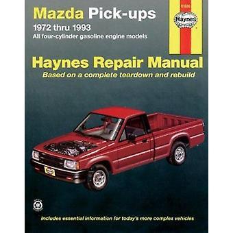 Mazda Pick-ups (1972-1993) Automotive Repair Manual (6th Revised edit