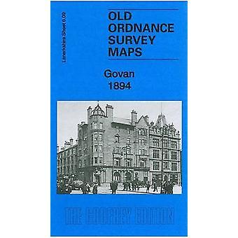 Govan 1894 - Lanarkshire Sheet 06.09a by Gilbert Bell - 9781847844507