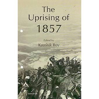 Uprising of 1857 - Before & Beyond by Kaushik Roy - 9788173048913 Book