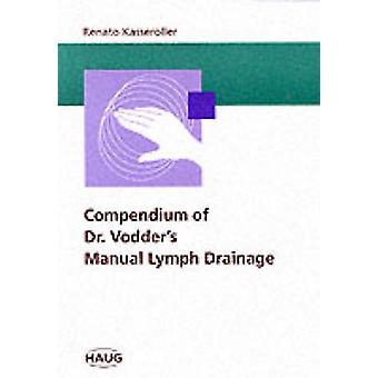Compendium of Dr Vodders' Manual Lymph Drainage by Renato Kasseroller