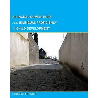 Zweisprachige Kompetenz und zweisprachige Kompetenz in der Entwicklung des Kindes b