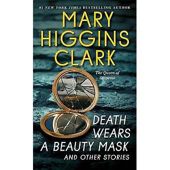 Död bär en skönhet Mask och andra berättelser av Mary Higgins Clark - 9