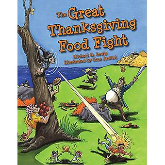Great Thanksgiving Food Fight - The by Michael Lewis - 9781455622856