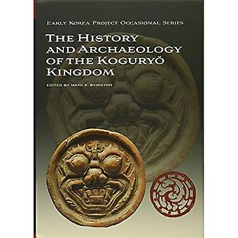 The History and Archaeology of the Kogury? Kingdom (Early Korea Project Occasioinal)