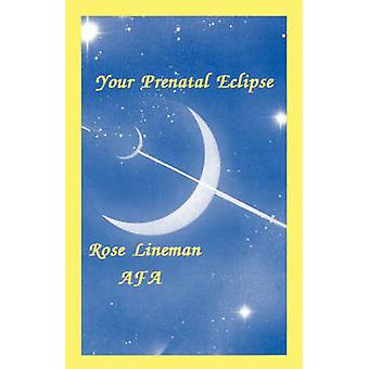 Your Prenatal Eclipse by Lineman & Rose