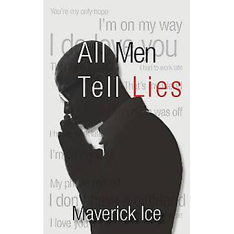 All Men Tell Lies by Ice & Maverick