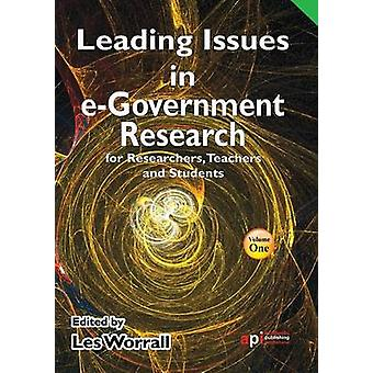 Leading Issues in EGovernment Research for Researchers Teachers and Students by Worrall & Les