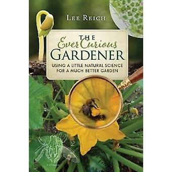 Ever Curious Gardener by Lee Reich