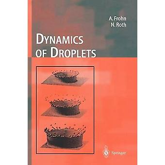 Dynamics of Droplets by Arnold Frohn & Norbert Roth