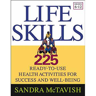 The Life Skills - 225 Ready-to-use Health Activities for Success and W