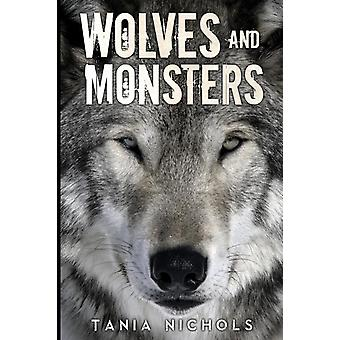 Wolves and Monsters by Nichols & Tania
