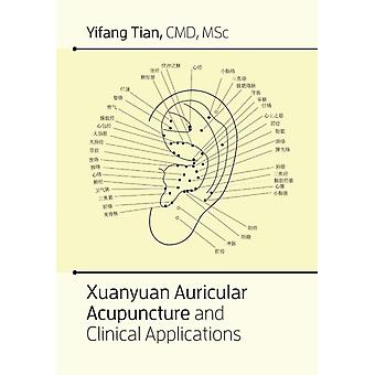 Xuanyuan auricular acupuncture and clinical applications by Tian & Yifang