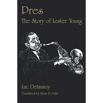Pres The Story of Lester Young by Delannoy & Luc