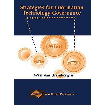 Strategies for Information Technology Governance by Van Grembergen & Wim
