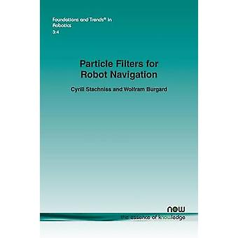 Particle Filters for Robot Navigation by Stachniss & Cyrill