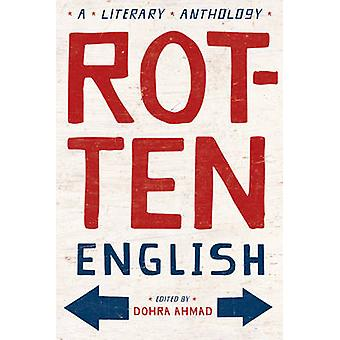 Rotten English by Edited by Dohra Ahmad