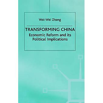 Transforming China Economic Reform and Its Political Implications by Zhang & WeiWei