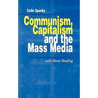 Communism Capitalism and the Mass Media by Sparks & Colin