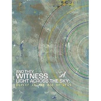 And They Witness Light Across The Sky by Storrar & Kevin